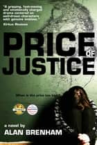 Price of Justice ebook by Alan Brenham