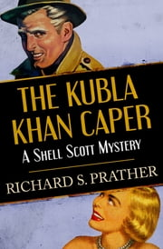 The Kubla Khan Caper ebook by Richard S. Prather
