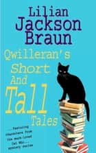 Qwilleran's Short and Tall Tales ebook by Lilian Jackson Braun