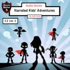 Audio Stories - Narrated Kids' Adventures audiobook by Jeff Child