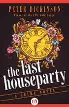 The Last Houseparty ebook by Peter Dickinson