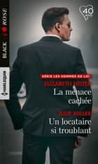 La menace cachée - Un locataire si troublant ebook by Elizabeth Heiter, Julie Miller