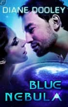 Blue Nebula ebook by Diane Dooley