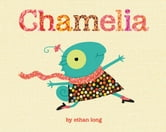 Chamelia ebook by Ethan Long