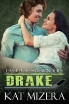 Las Vegas Sidewinders: Drake ebook by