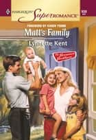 Matt's Family (Mills & Boon Vintage Superromance) eBook by Lynnette Kent