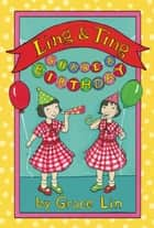 Ling & Ting Share a Birthday ebook by Grace Lin