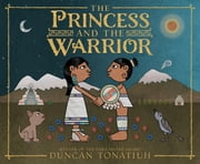 The Princess and the Warrior - A Tale of Two Volcanoes ebook by Duncan Tonatiuh