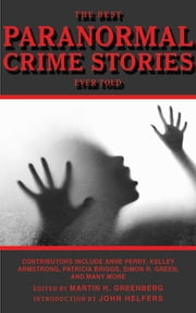 The Best Paranormal Crime Stories Ever Told ebook by Martin H. Greenberg, John Helfers