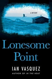 Lonesome Point ebook by Ian Vasquez