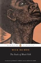 The Souls of Black Folk ebook by W. E. B. Du Bois, Monica E. Elbert, Donald B. Gibson