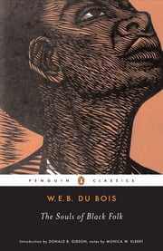 The Souls of Black Folk ebook by W. E. B. Du Bois,Monica E. Elbert,Donald B. Gibson