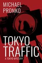 Tokyo Traffic ebook by Michael Pronko