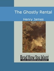 The Ghostly Rental ebook by Henry James