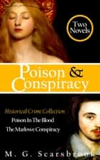 Poison & Conspiracy - Historical Crime Collection ebook by M. G. Scarsbrook