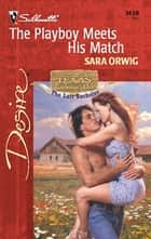 The Playboy Meets His Match ebook by Sara Orwig