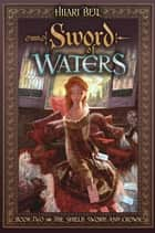 Sword of Waters eBook by Hilari Bell, Drew Willis
