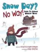 Snow Day? No Way! - Back To School Winter Woes ebook by Cheri Pellegrino Khorram