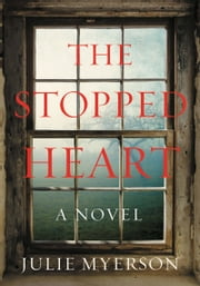 The Stopped Heart ebook by Julie Myerson