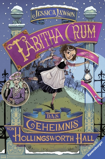 Tabitha Crum. Das Geheimnis von Hollingsworth Hall ebook by Jessica Lawson
