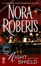 Night Shield - Night Tales ebook by Nora Roberts