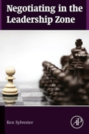 Negotiating in the Leadership Zone ebook by Ken Sylvester
