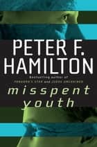 Misspent Youth ebook door Peter F. Hamilton