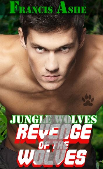Jungle Wolves 3: Revenge of the Wolves ebook by Francis Ashe