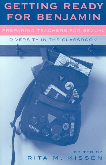 Getting Ready for Benjamin - Preparing Teachers for Sexual Diversity in the Classroom ebook by