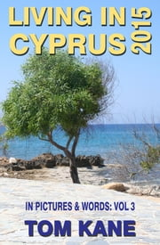Living in Cyprus - 2015 ebook by Tom Kane