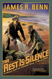 The Rest Is Silence ebook by James R. Benn