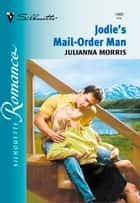 Jodie's Mail-Order Man ebook by Julianna Morris