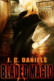 Bladed Magic ebook by J.C. Daniels