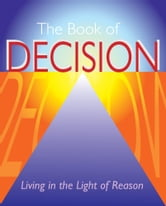 The Book of Decision - Living in the Light of Reason ebook by Arcturus Publishing
