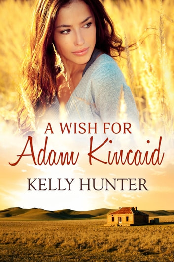 A Wish For Adam Kincaid ebook by Kelly Hunter
