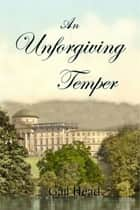 An Unforgiving Temper ebook by Gail Head