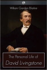 The Personal Life of David Livingstone ebook by William Garden Blaikie