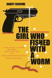 The Girl Who Fished With a Worm ebook by Harry Groome
