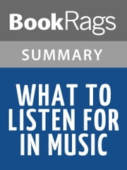 What to Listen for in Music by Aaron Copland l Summary & Study Guide ebook by BookRags