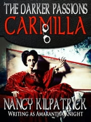 The Darker Passions: Carmilla ebook by Nancy Kilpatrick