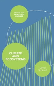 Climate and Ecosystems ebook by David Schimel