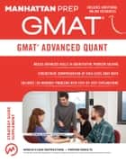 GMAT Advanced Quant - 250+ Practice Problems & Bonus Online Resources ebook by Manhattan Prep