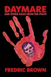 Daymare and Other Tales from the Pulps ebook by Brown, Fredric