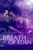 Breathe of Eden - Midnight Stories (Teil 2) ebook by Alexa Kim