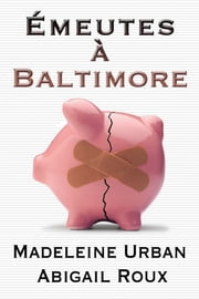 Émeutes à Baltimore ebook by Abigail Roux,Madeleine Urban