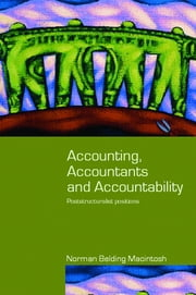Accounting, Accountants and Accountability ebook by Norman Macintosh