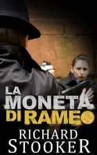 La moneta di rame ebook by Richard Stooker