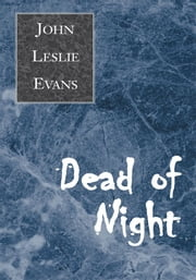 Dead of Night ebook by John Leslie Evans