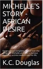 Michelle's Story: African Desire ebook by KC Douglas