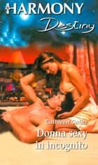 Donna sexy in incognito ebook by Cathleen Galitz